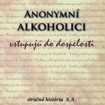 Anonymní alkoholici vstupujú do dospelosti_obálka
